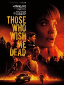 Those Who Wish Me Dead / Те пожелаха смъртта ми (2021)