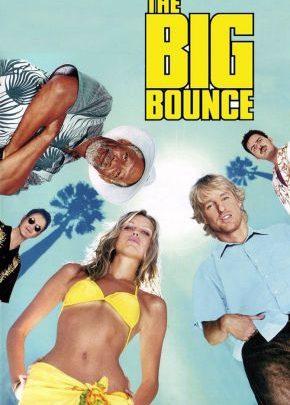 The Big Bounce / Големият заговор (2004)