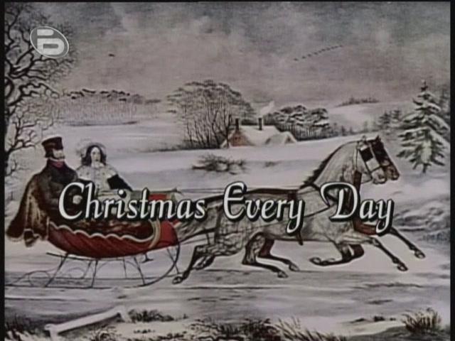 Christmas Every Day / Всеки ден е Коледа (1996)