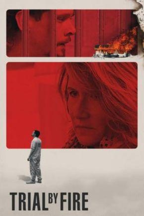 Trial by Fire / Огнено изпитание (2019)