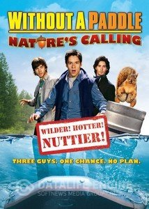 Without a Paddle: Nature's Calling / Без гребло 2 (2009)