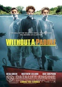 Without a Paddle / Без гребло (2004)