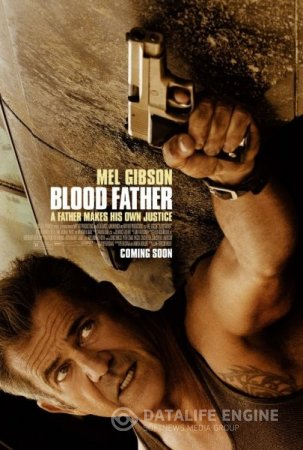Blood Father / Кръвен баща (2016)